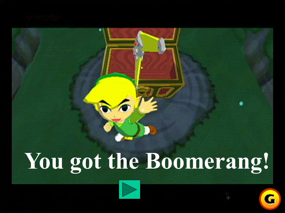 You got the Boomerang!