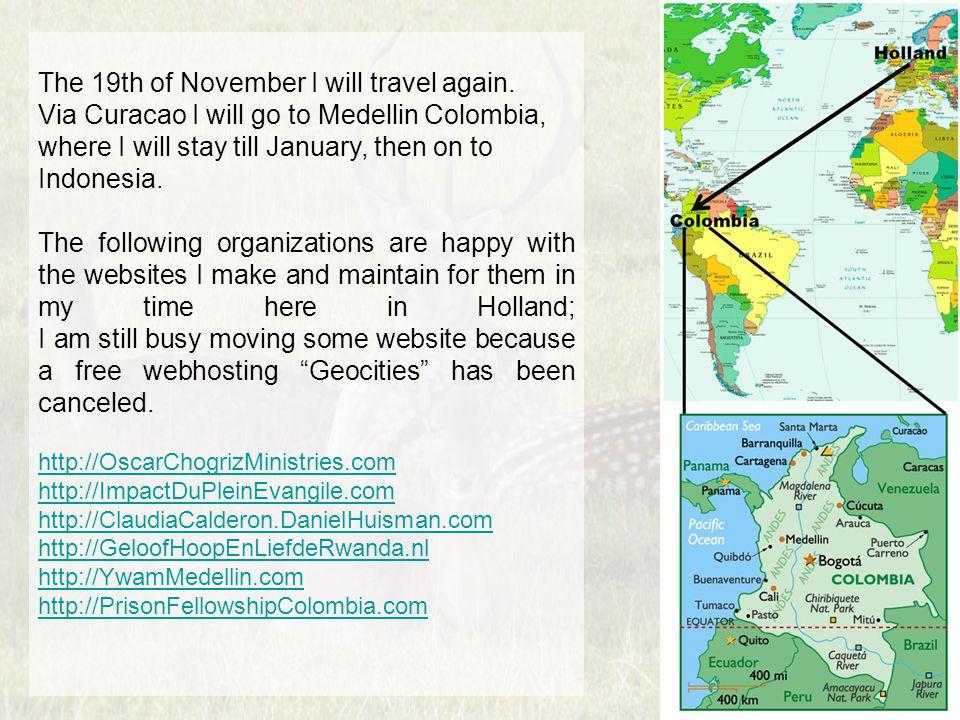 The 19th of November I will travel again.