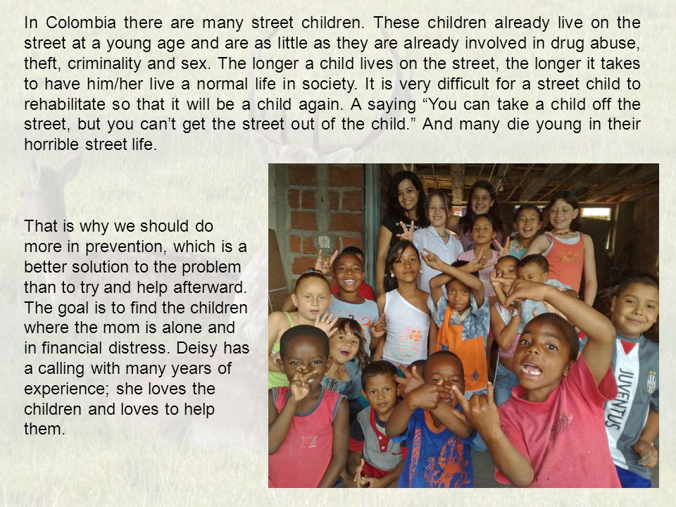 In Colombia there are many street children.