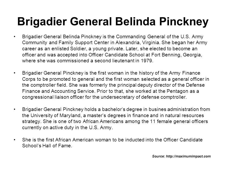 Brigadier General Belinda Pinckney Brigadier General Belinda Pinckney is the Commanding General of the U.S.