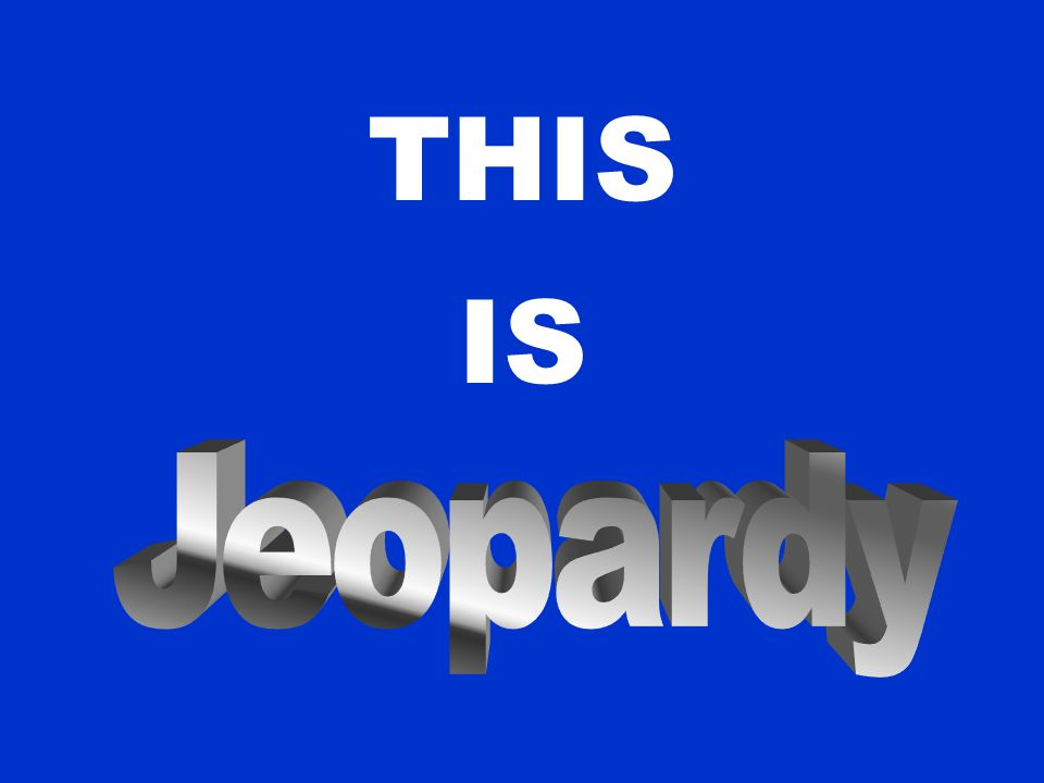12 C 400 Click anywhere on this slide, after you see the answer to return to Jeopardy Game Board