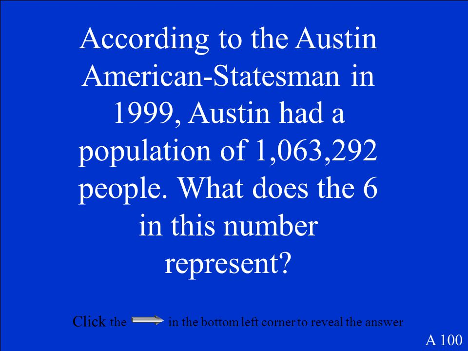 Between 100 - 200 E 500 Click anywhere on this slide, after you see the answer to return to Jeopardy Game Board