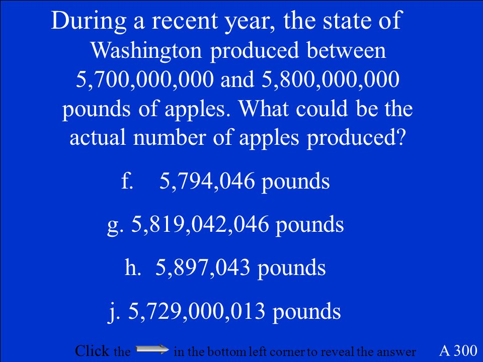 60 gallons 14.7 gallons is estimated to 15 times 4 weeks E 200 Click anywhere on this slide, after you see the answer to return to Jeopardy Game Board