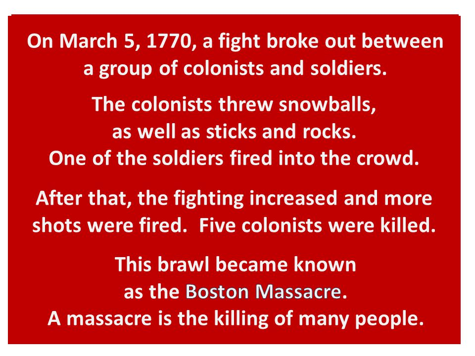 On March 5, 1770, a fight broke out between a group of colonists and soldiers.