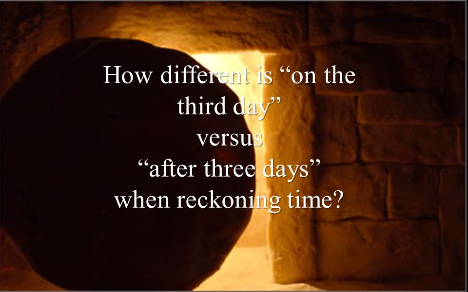 How different is on the third day versus after three days when reckoning time?