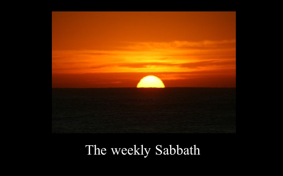 The weekly Sabbath