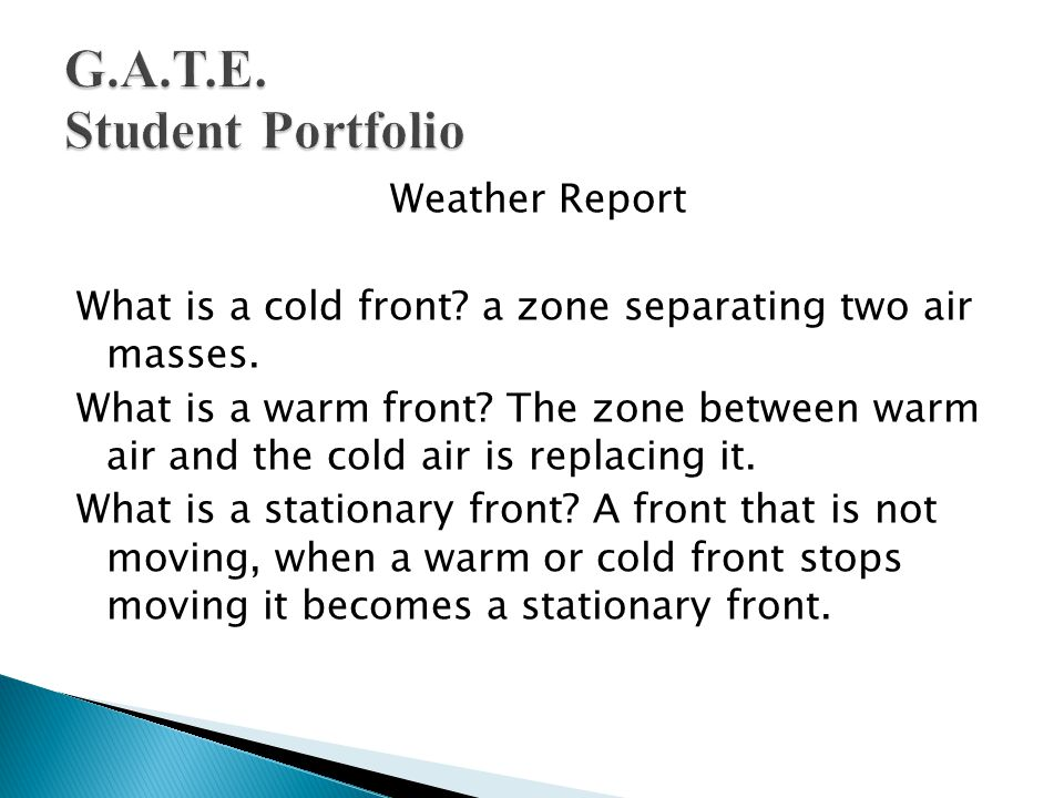 Weather Report What is a cold front. a zone separating two air masses.