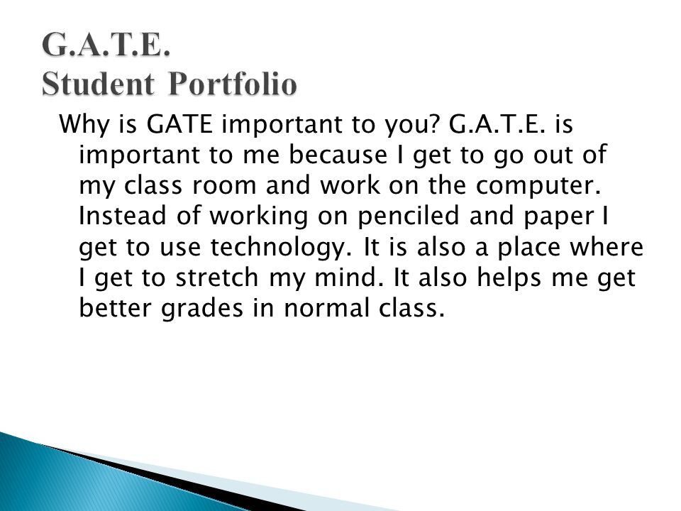 Why is GATE important to you. G.A.T.E.