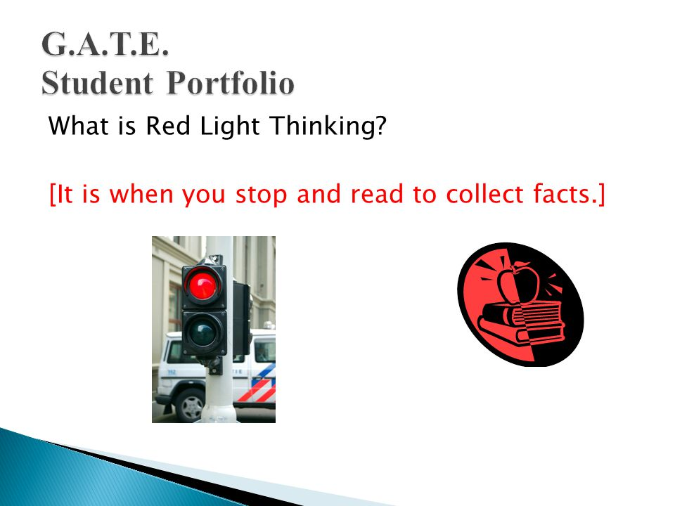 What is Red Light Thinking [It is when you stop and read to collect facts.]