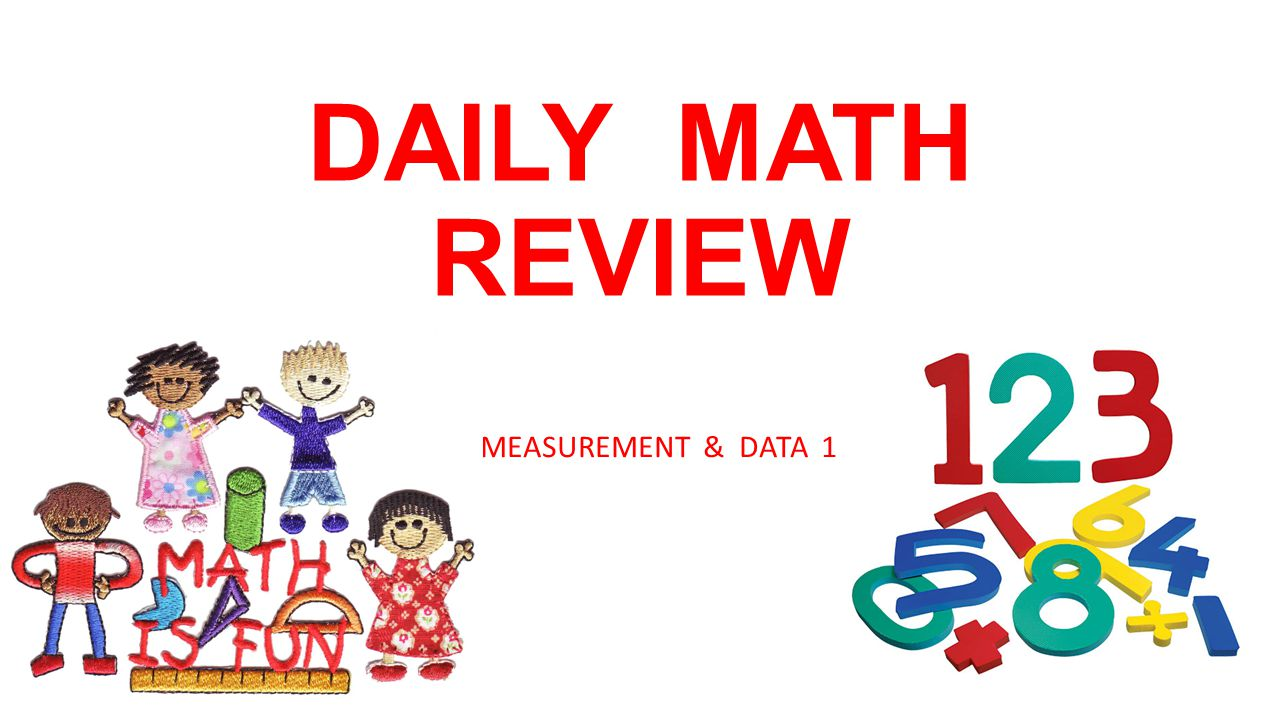 DAILY MATH REVIEW MEASUREMENT & DATA 1