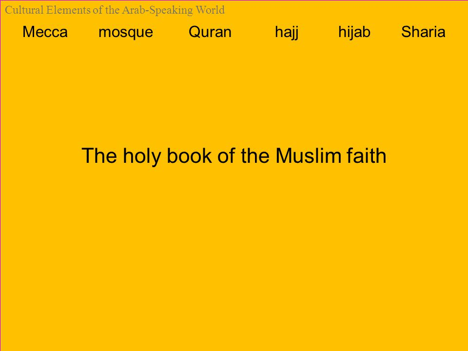 Mecca mosque Quran hajj hijab Sharia Cultural Elements of the Arab-Speaking World The holy book of the Muslim faith
