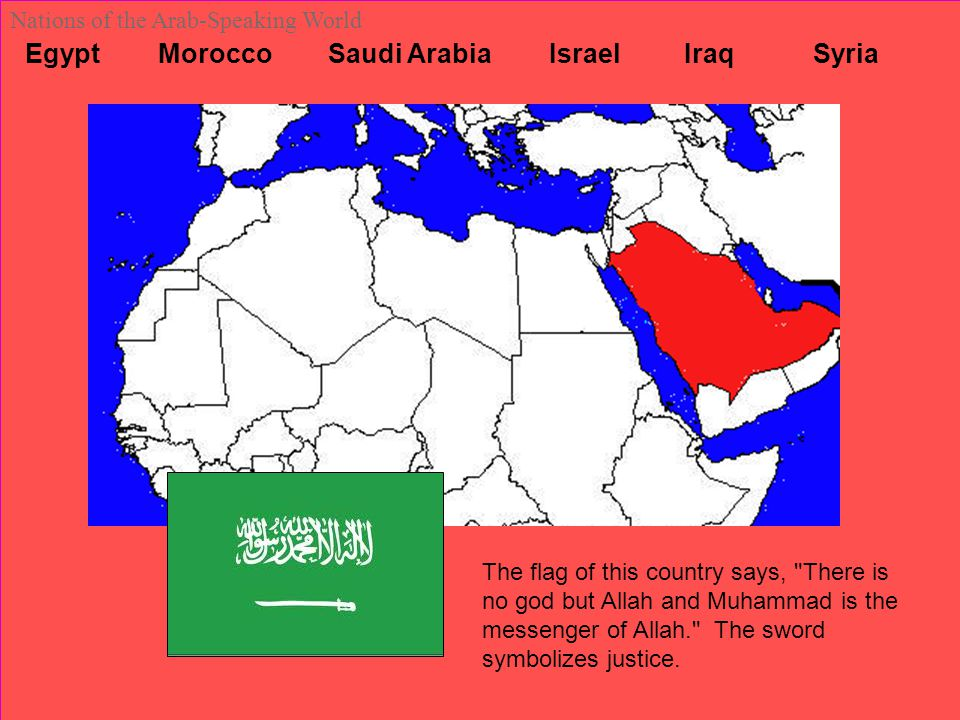 Egypt Morocco Saudi Arabia Israel Iraq Syria Nations of the Arab-Speaking World The flag of this country says,