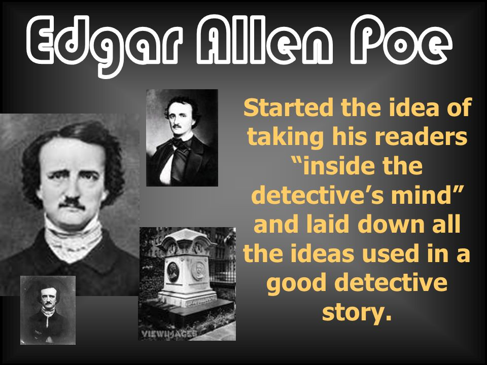 Started the idea of taking his readers inside the detective's mind and laid down all the ideas used in a good detective story.