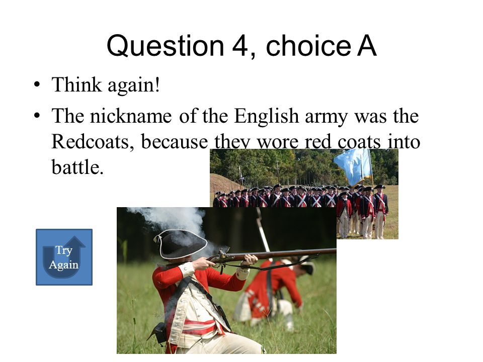 What was the nickname of the English army A Musketeers B Redcoats A B