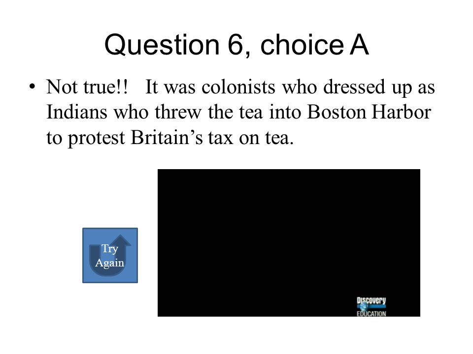 Who dumped the tea into Boston Harbor to rebel against the tax on tea by Great Britain.