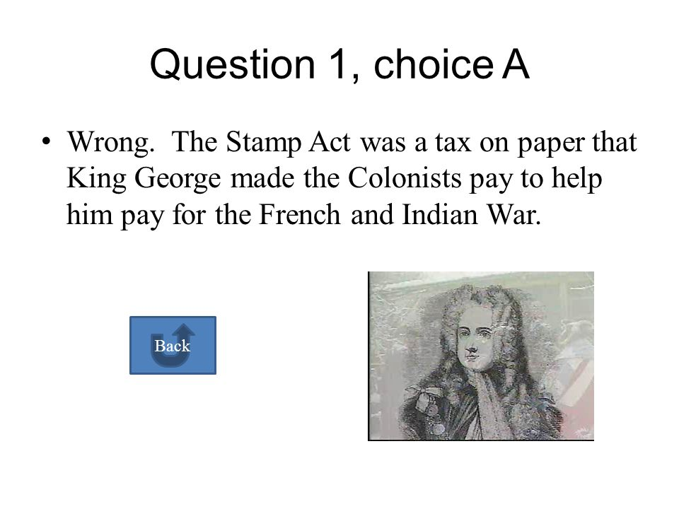 What was the Stamp Act A.A Colonial play B.A tax on paper A B