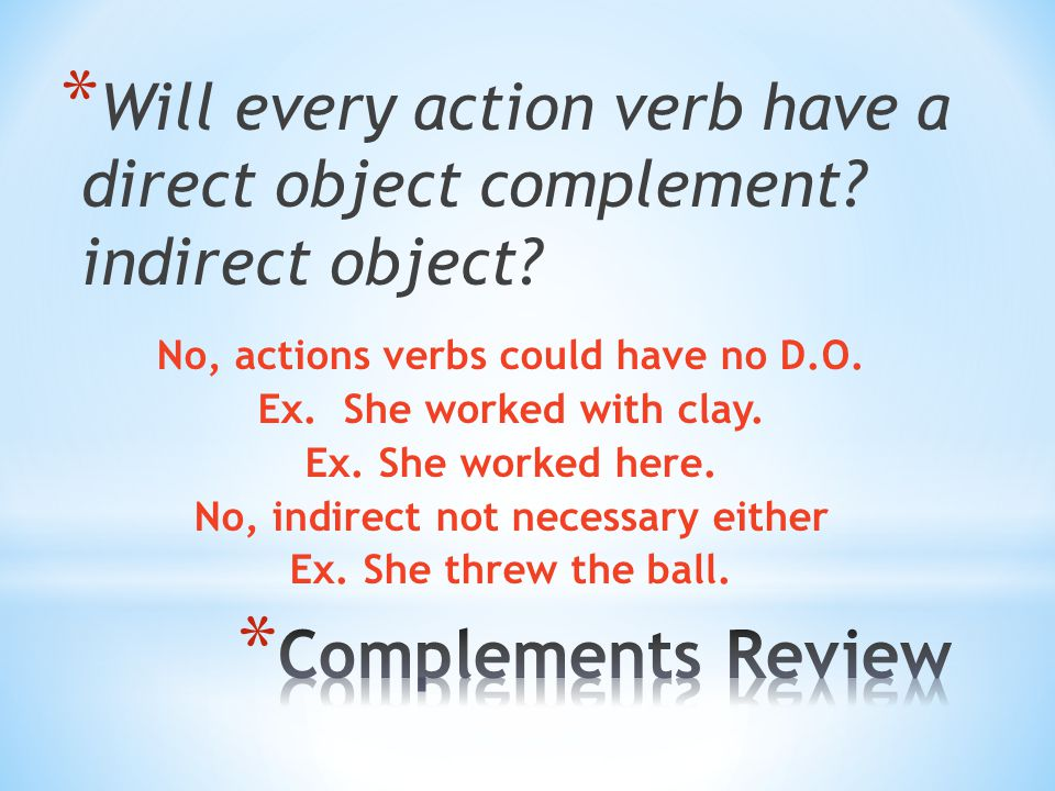 * What complements can you have with linking verbs? Predicate nominatives and predicate adjectives