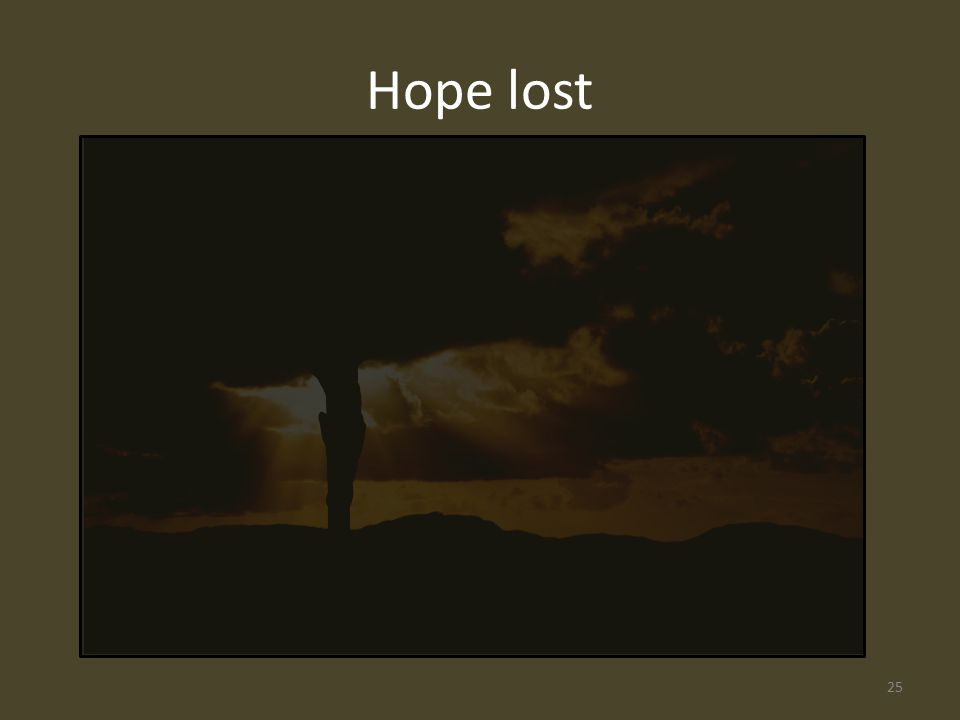 Hope lost 25