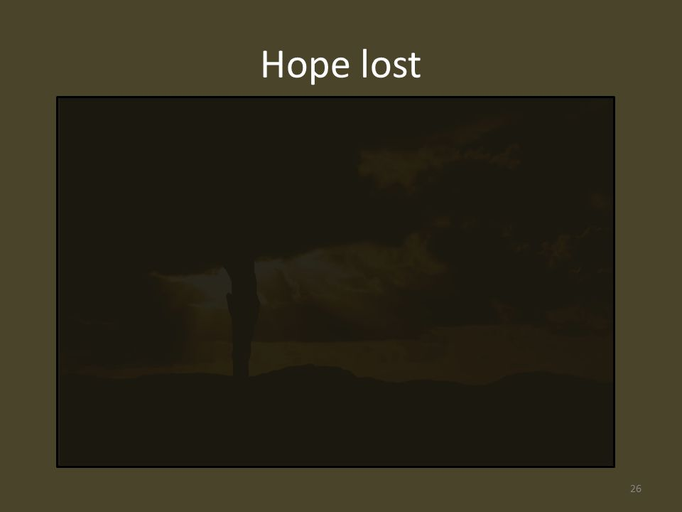 Hope lost 26