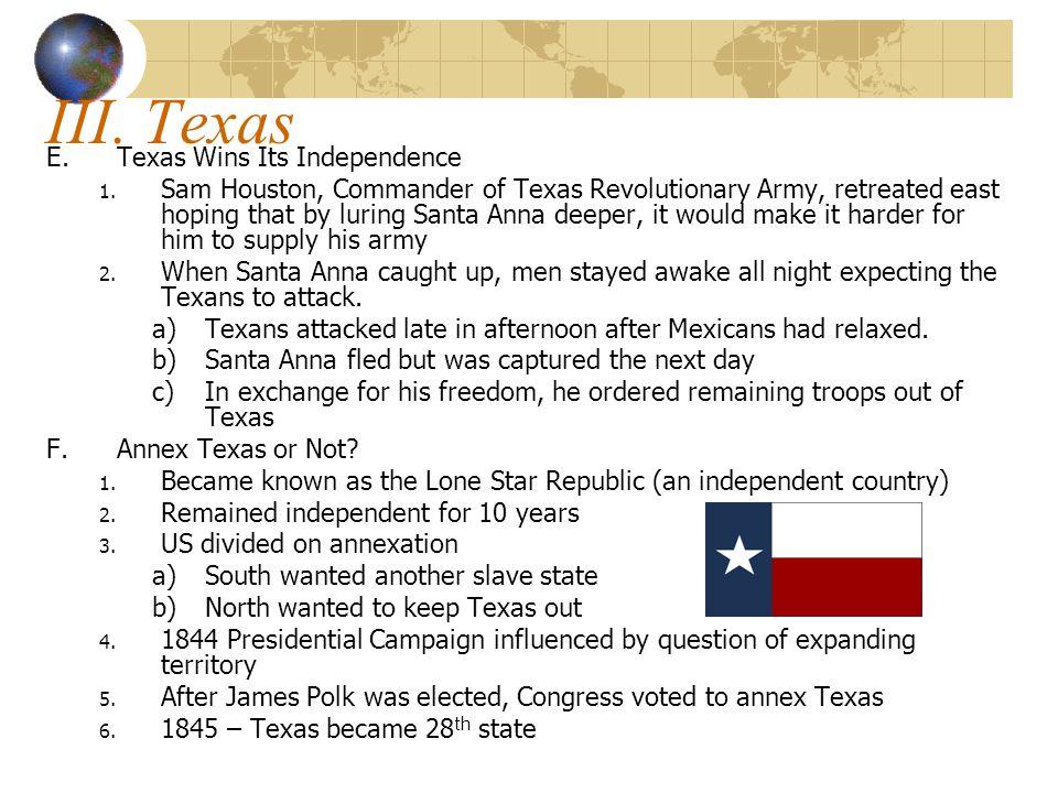 III. Texas E.Texas Wins Its Independence 1.