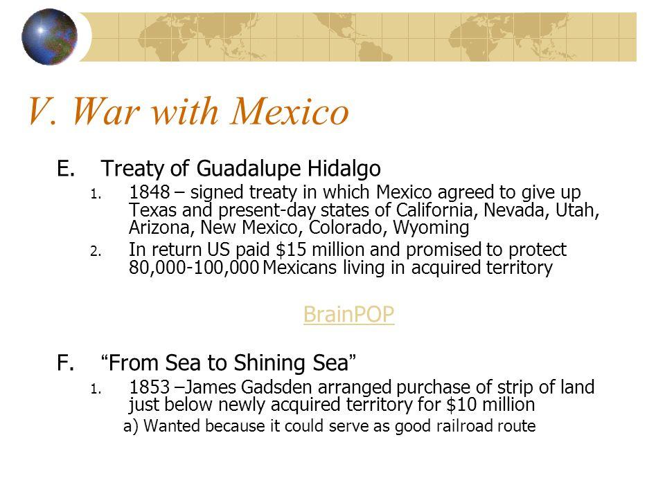 V. War with Mexico E.Treaty of Guadalupe Hidalgo 1.