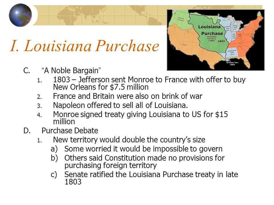 I. Louisiana Purchase C. A Noble Bargain 1.