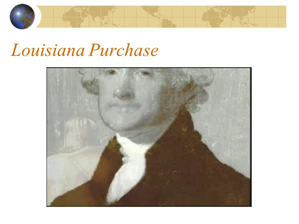 II.Florida A.Heading South 1. 1804 – Jefferson sent 2 diplomats to Spain to buy Florida.