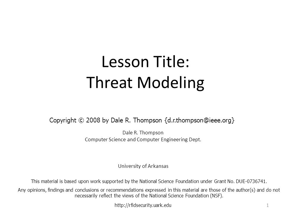 Lesson Title: Threat Modeling Dale R. Thompson Computer Science and Computer Engineering Dept.