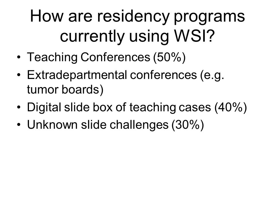 How are residency programs currently using WSI.