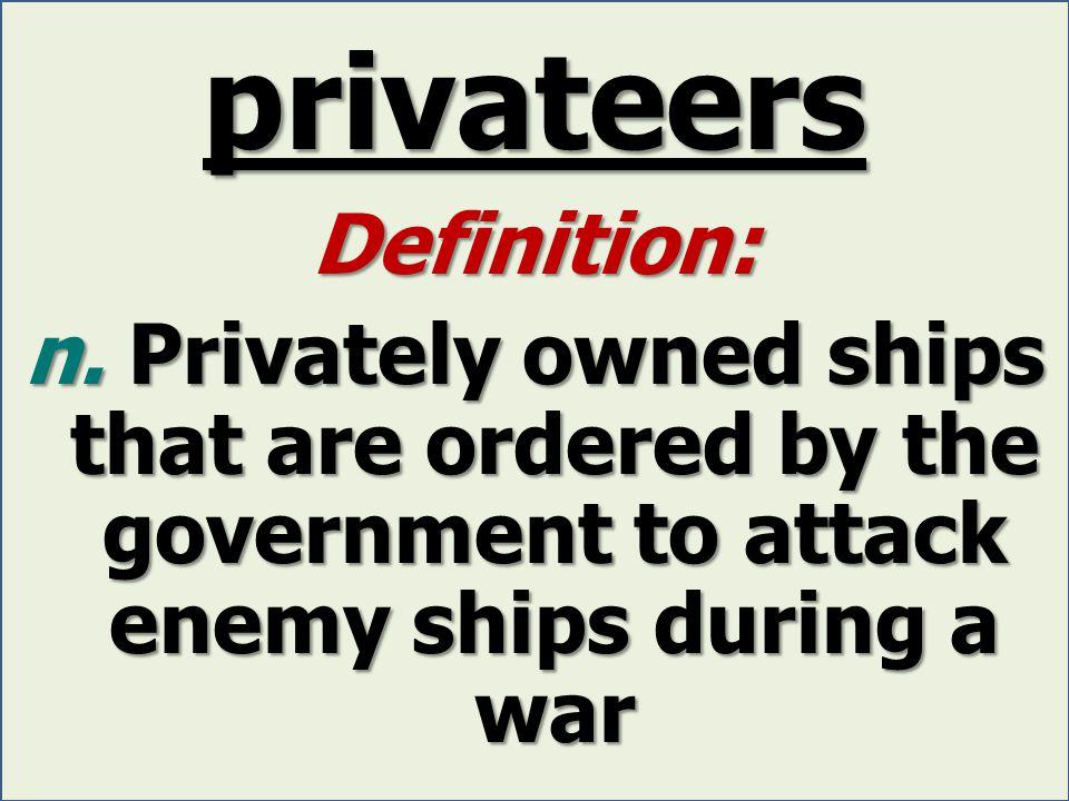 privateers Definition: n.