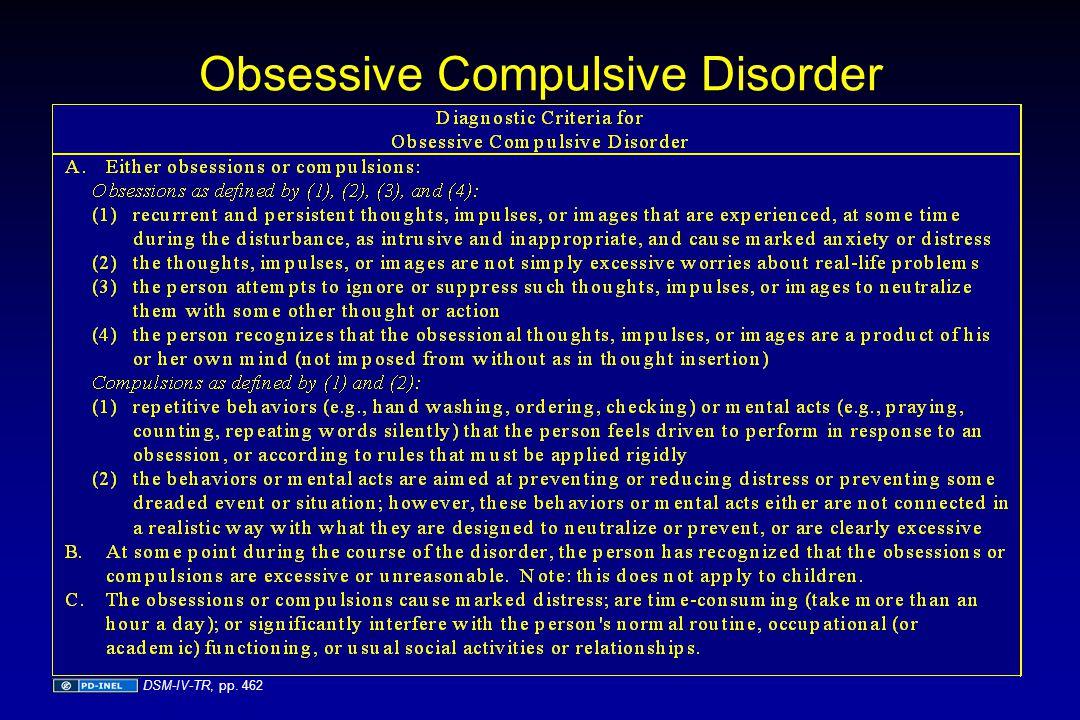 Obsessive Compulsive Disorder DSM-IV-TR, pp. 462