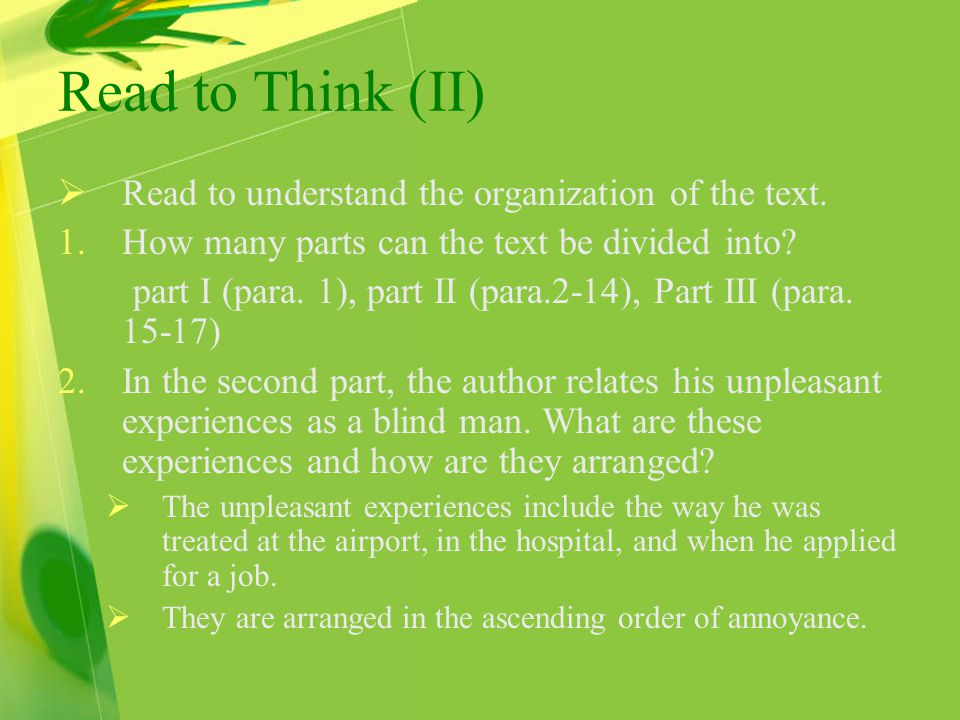Read to Think (II)  Read to understand the organization of the text.