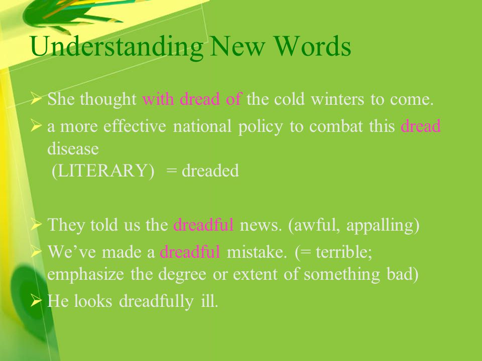 Understanding New Words  She thought with dread of the cold winters to come.