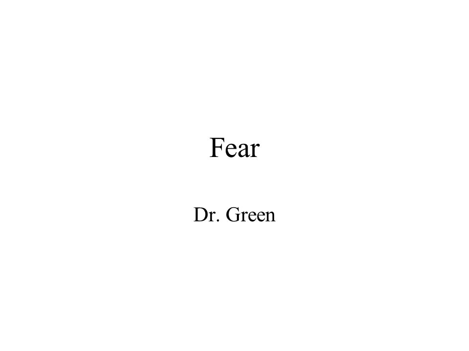 Fear Dr. Green