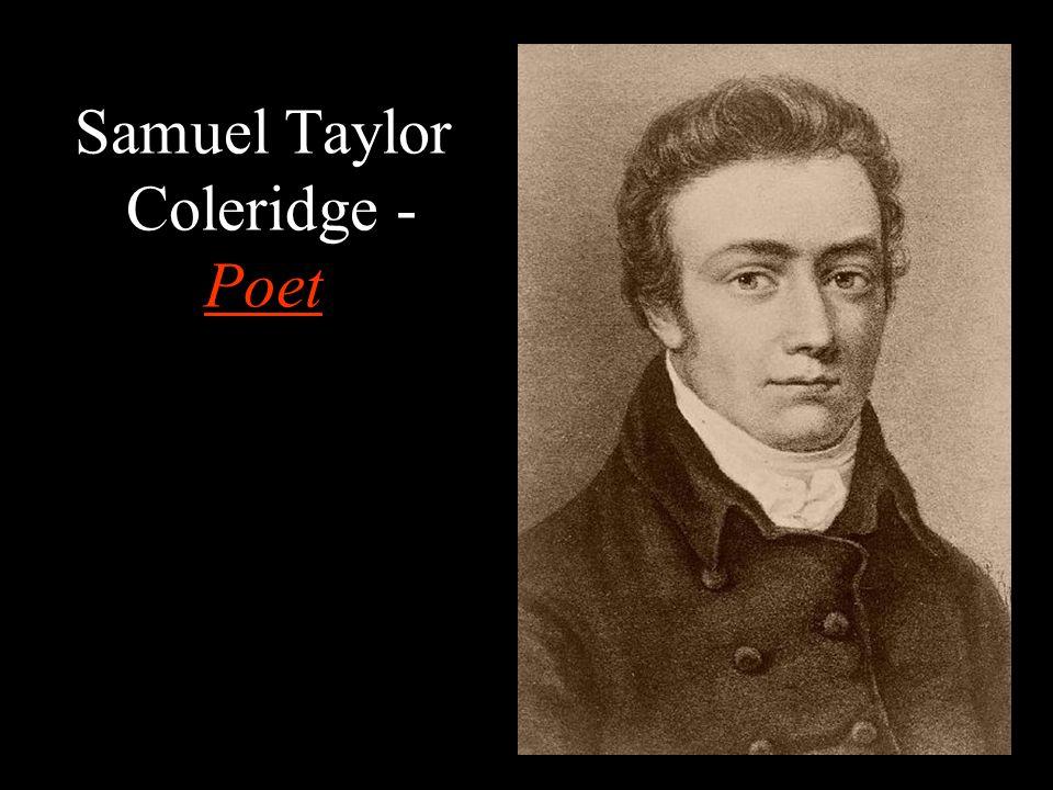 Samuel Taylor Coleridge - Poet