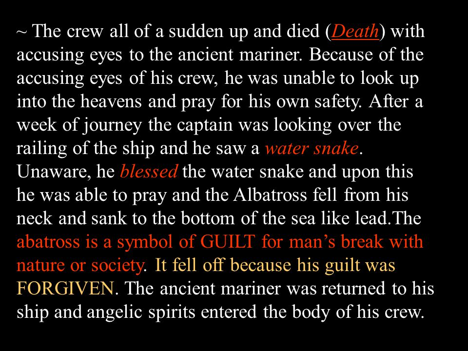 ~ The crew all of a sudden up and died (Death) with accusing eyes to the ancient mariner.