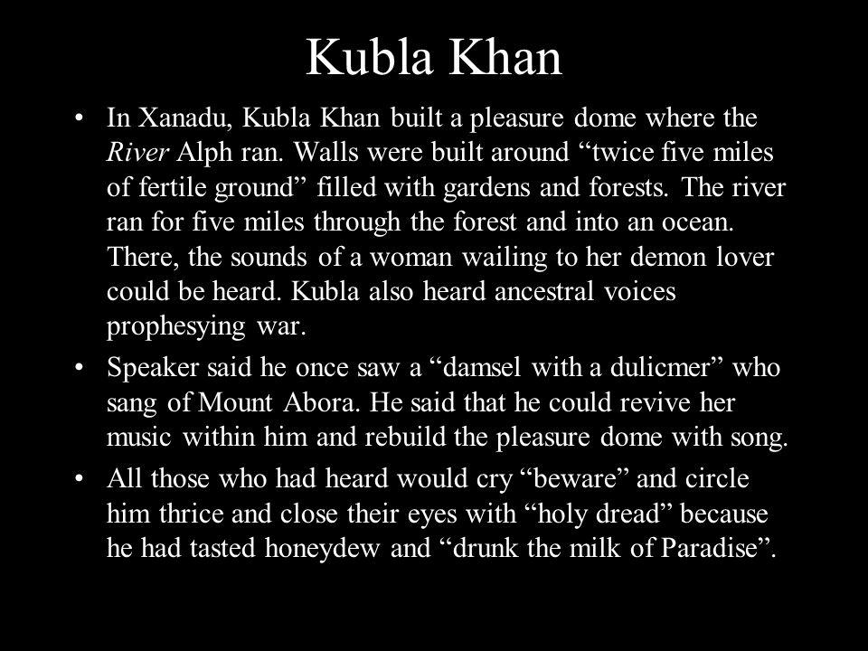 In Xanadu, Kubla Khan built a pleasure dome where the River Alph ran.