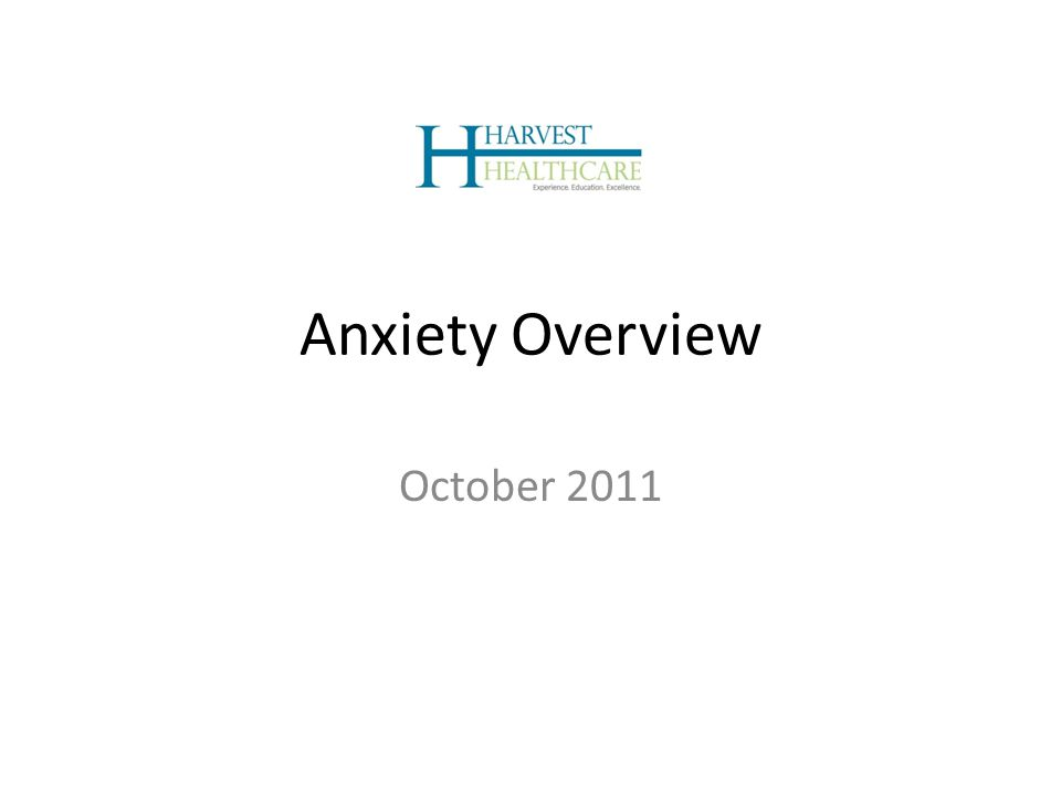 Anxiety Overview October 2011