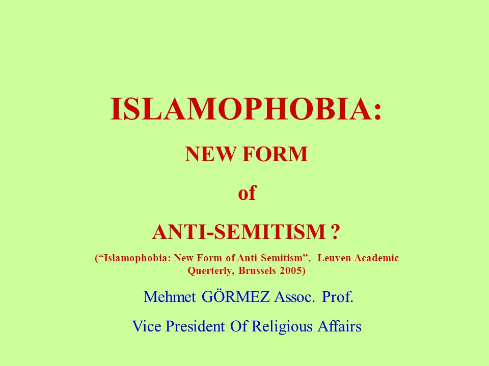 ISLAMOPHOBIA: NEW FORM of ANTI-SEMITISM .