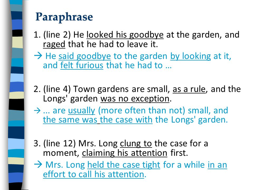 Paraphrase 1. (line 2) He looked his goodbye at the garden, and raged that he had to leave it.