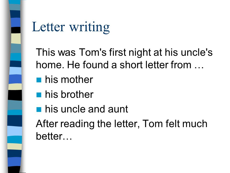 Letter writing This was Tom s first night at his uncle s home.