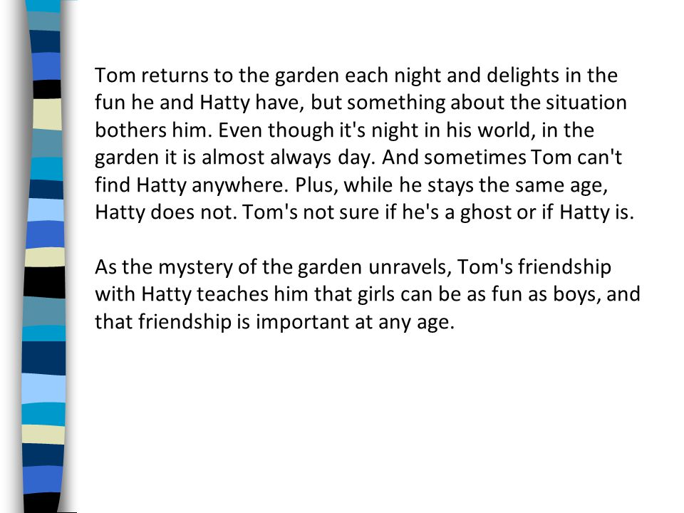Comprehension questions 1.Where did Tom live. 2. What was their garden like.