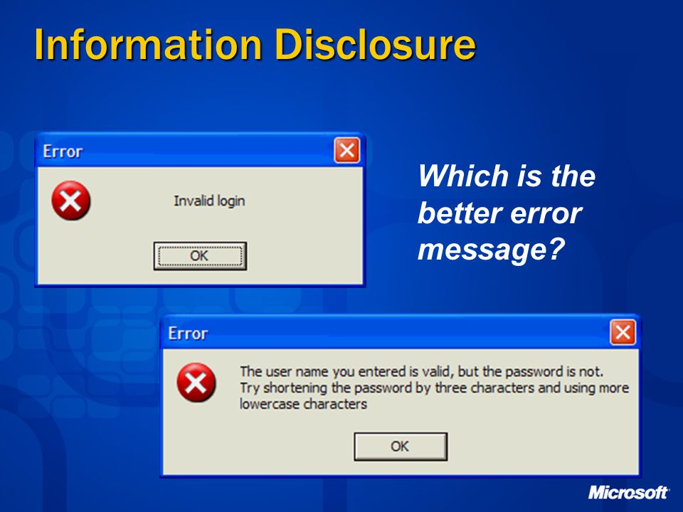 Information Disclosure Which is the better error message?