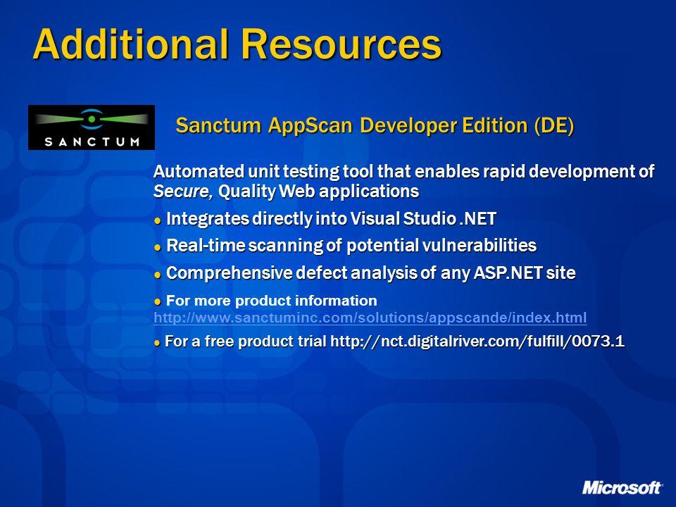 Additional Resources Sanctum AppScan Developer Edition (DE) Automated unit testing tool that enables rapid development of Secure, Quality Web applicat