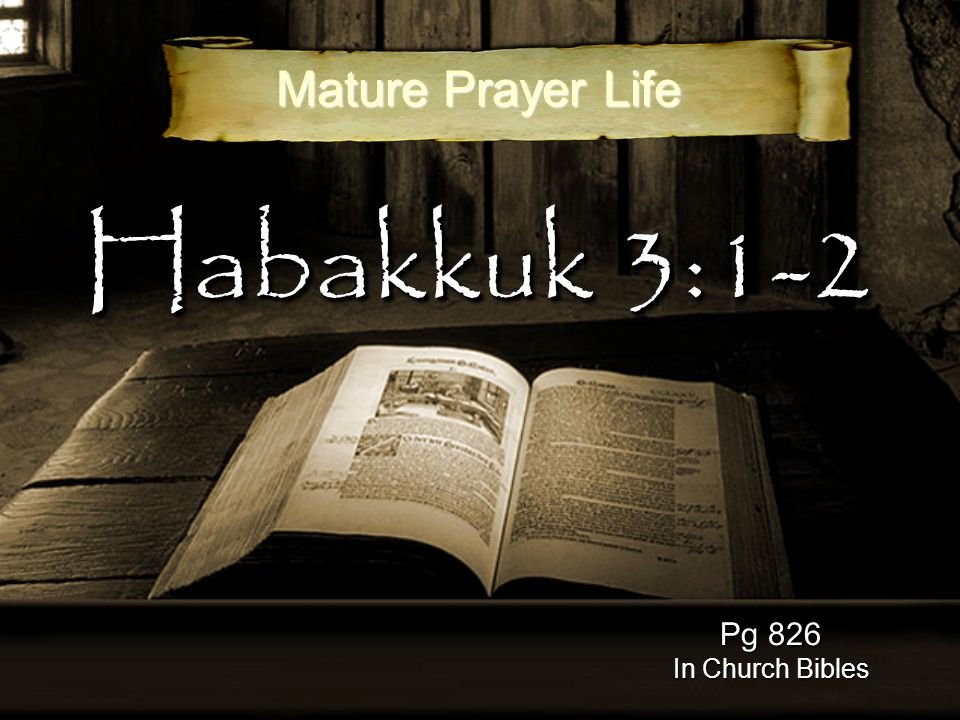 Habakkuk 3:1-2 Pg 826 In Church Bibles Mature Prayer Life