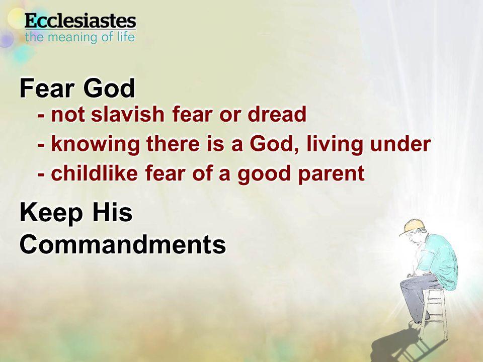 Fear God Keep His Commandments && is Real Life that Satisfies is Real Life that is Wise is Real Life that is Eternal Fear God Keep His Commandments && is Real Life that is Man's All