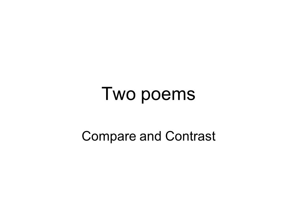 Two poems Compare and Contrast