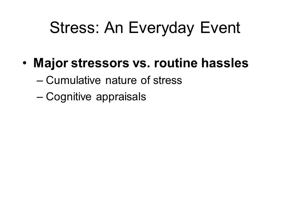 Stress: An Everyday Event Major stressors vs.