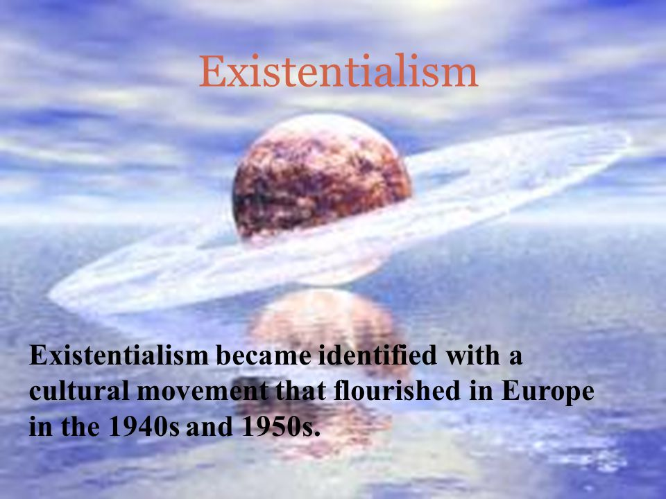 Absurdity Anxiety will lead us to a realization that many existentialists have called the ABSURD.