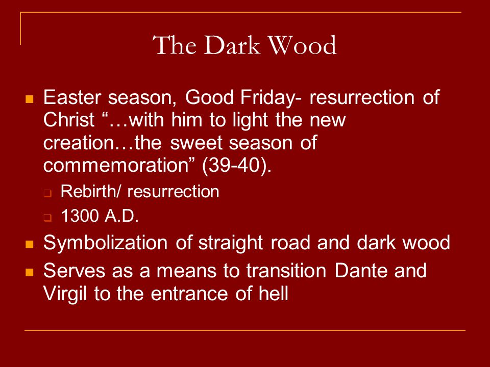 The Dark Wood Easter season, Good Friday- resurrection of Christ …with him to light the new creation…the sweet season of commemoration (39-40).